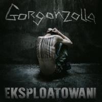 Gorgonzolla - Eksploatowani