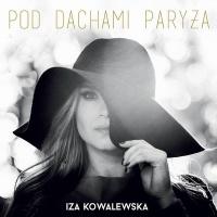 Iza Kowalewska - Pod dachami Paryża