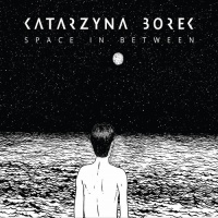 Katarzyna Borek - Space In Between