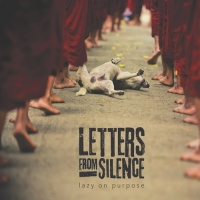 Letters From Silence - Lazy On Purpose