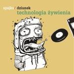 """Spajku/Dziunek - """"Technologia żywienia"""" (2012)"""