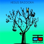 Hesus Bazooka - Wysoki Polysk - okladka