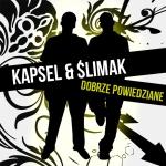 Kapsel & Ślimak - Dobrze Powiedziane LP (rap; 2011)