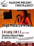 PIĄTKOWE WIECZORY Z MUZYKĄ DUSZY - KONCERT OLGI MATUSZEWSKIEJ - 2012