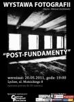 POST FUNDAMENTY - WYSTAWA FOTOGRAFII MATEUSZA ZACZKIEWICZ - 2011