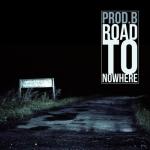 Prod.B - Road to Nowhere - okladka