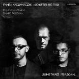 foto_Pawel-Kaczmarczyk-Audiofeeling-Trio-Something-Personal-okladka