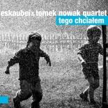 foto_eskaube-tome-nowak-quartet-tego-chcialem-okladka